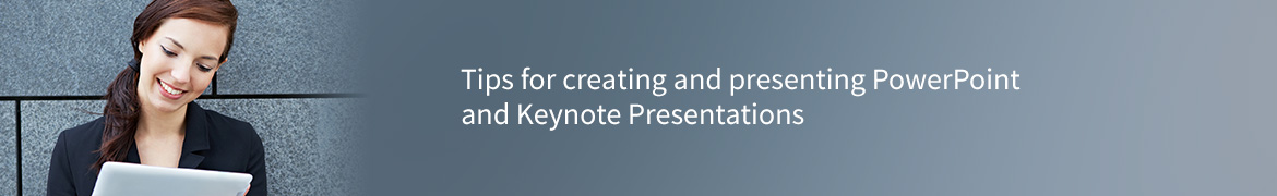 Presenting PowerPoint and Keynote Presentations